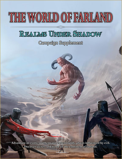 Get the World of Farland: Realms Under Shadow Campaign Supplement